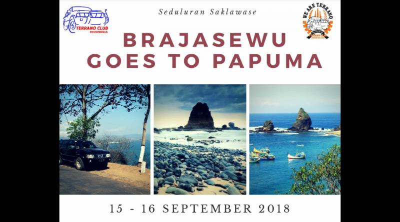 TCI Chapter Brajasewu – GOES TO PAPUMA